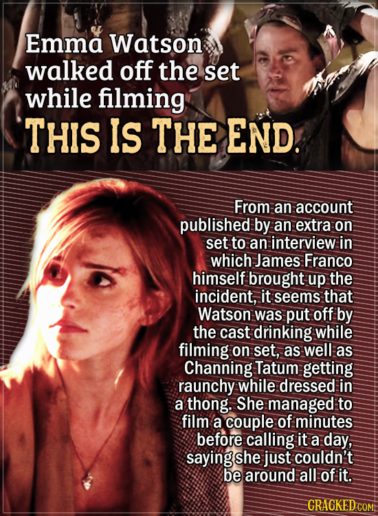 Actors Who Had To Put Their Foot Down During Filming - Emma Watson walked off the set while filming This Is The End. From an account published by an