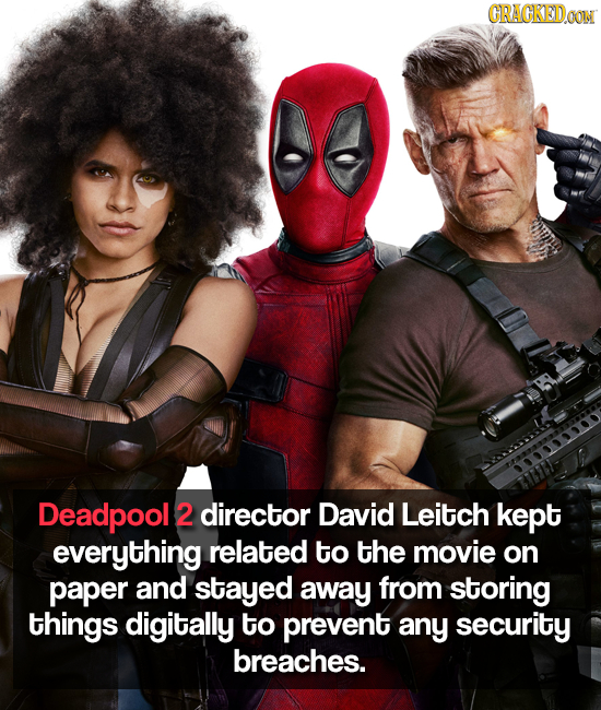 CRACKEDOON Deadpool 2 director David Leitch kept everything related to the movie on paper and stayed away from storing things digitally to prevent any