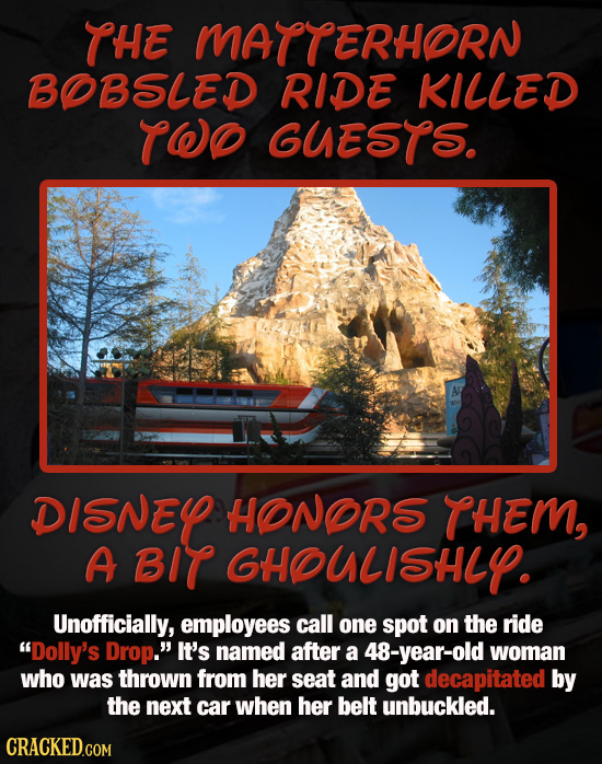 THE MATTERHORN BOB5LED RIDE KILLED TWO GUESTS. Al DISNEL HONORS THEM, A BIT GHOULISHLY. Unofficially, employees call one spot on the ride Dolly's Dro