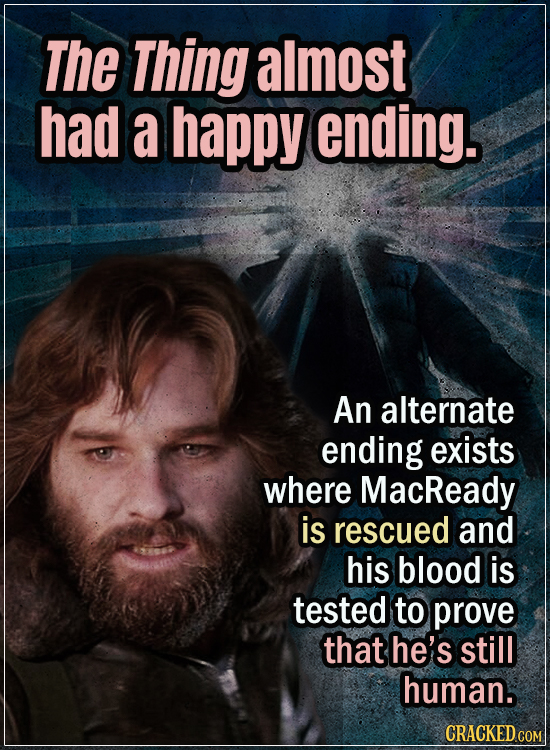 15 Early Drafts For Horror Movies That Are Totally Bonkers - The Thing almost had a happy ending - An alternate ending exists where MacReady is rescue