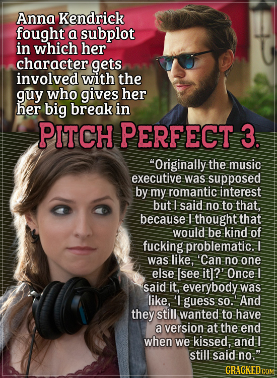 Actors Who Had To Put Their Foot Down During Filming - Anna Kendrick fought a subplot in which her character gets involved with the guy who gives her