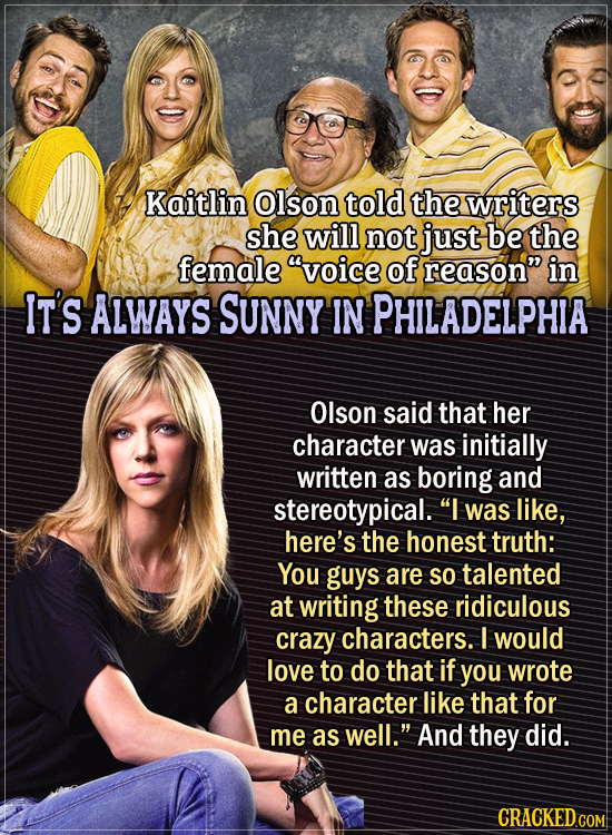 . Actors Who Had To Put Their Foot Down During Filming - Kaitlin Olson told the writers she will not just be It's Always Sunny in Philadelphia's femal
