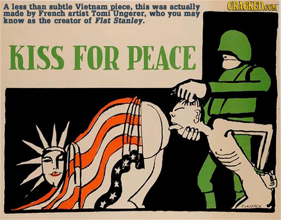 A less than subtle Vietnam piece, this was actually CRACKEDCO made by French artist Tomi Ungerer, who you may know as the creator of Flat Stanley. KIS
