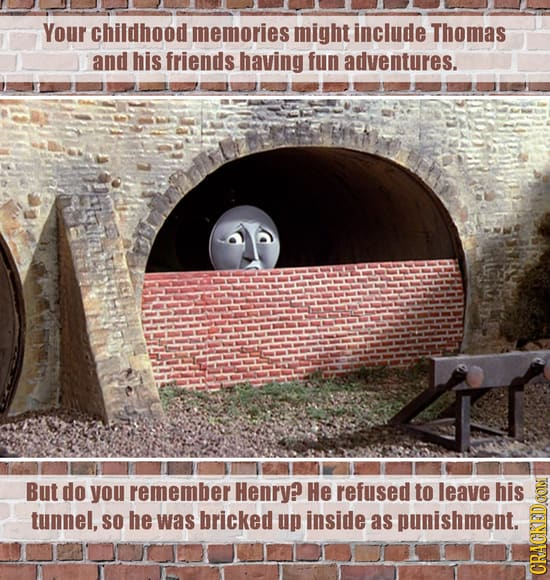Your childhood memories might include Thomas and his friends having fun adventures. But do you remember Henry? He refused to leave his tunnel, SO he w