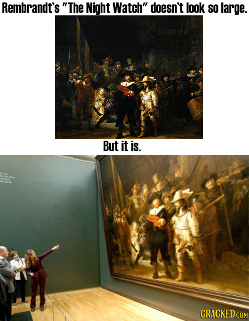 Rembrandt's The Night Watch doesn't look SO large. But it is. CRACKED COM