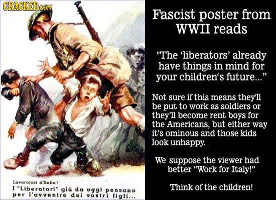 GRACKEDO CON Fascist poster from WWiI reads The 'liberators' already have things in mind for your children's future... Not sure if this means they'l