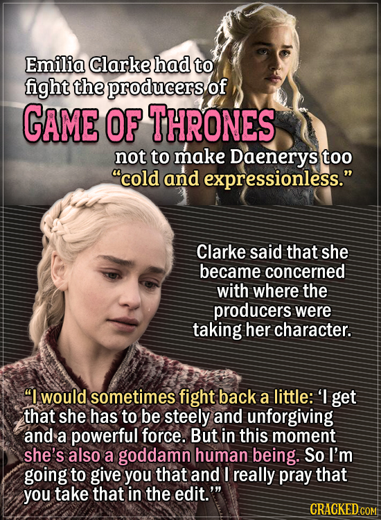"""Actors Who Had To Put Their Foot Down During Filming -  Emilia Clarke had to fight the producers of Game of Thrones not to make Daenerys too """"cold and"""