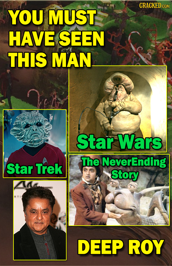 CRACKED COM YOU MUST HAVE SEEN THIS MAN Star Wars The NeverEnding Star Trek Story DEEP ROY