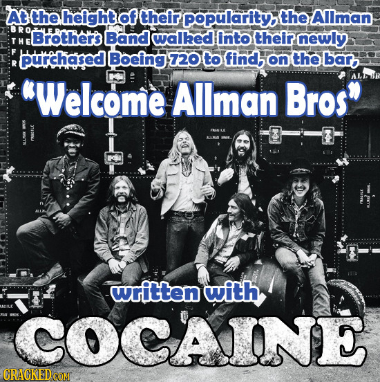 height of their popularity the Allman R Brothers Band walked into their newly T H F bpurchased Boeing 720 to find, on the bar R Welcome Allman Bros