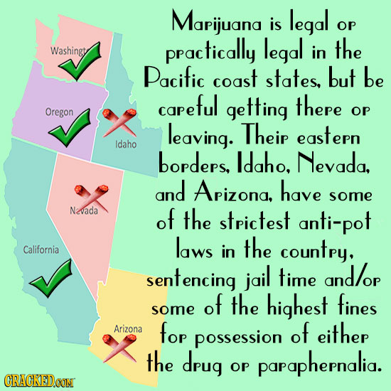 Mapijuana legal is op practically legal the Washingt in Pacific coast states, but be capeful getting thepe Oregon oP leaving. Theip eastepn Idaho bopd