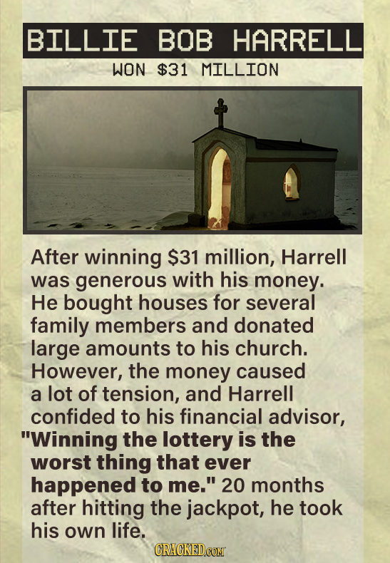 BILLIE BOB HARRELL WON $31 MILLION After winning $31 million, Harrell was generous with his money. He bought houses for several family members and don