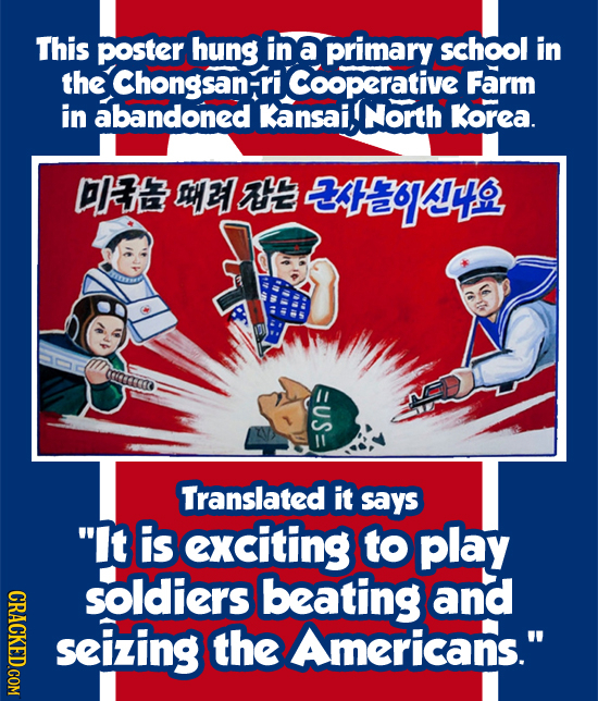 This poster hung in a primary school in the Chongsan-r ri Cooperative Farm in abandoned Kansai, North Korea. SLREO Translated it says lt is exciting