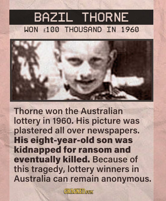 BAZIL THORNE WON f100 THOUSAND IN 1960 Thorne won the Australian lottery in 1960. His picture was plastered all over newspapers. His eight-year-old so