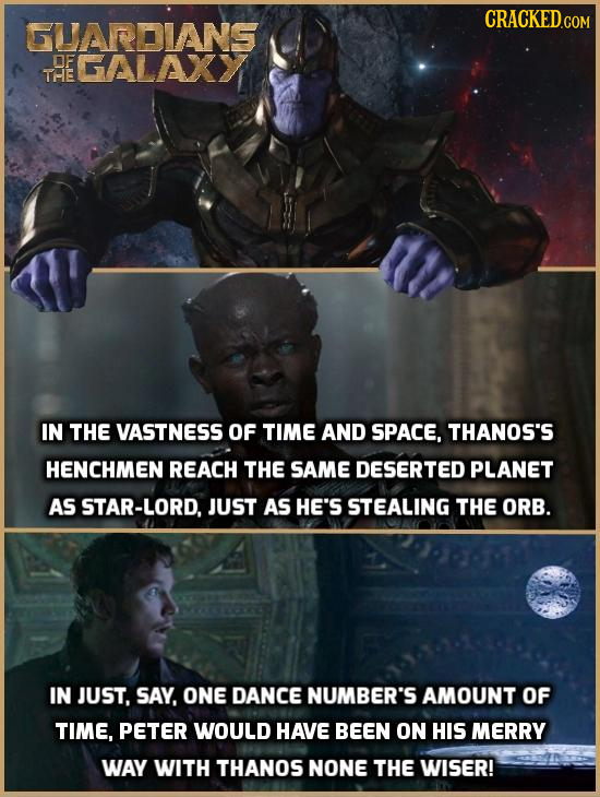 GUARDIANS OF GALAXY THE IN THE VASTNESS OF TIME AND SPACE, THANOS'S HENCHMEN REACH THE SAME DESERTED PLANET AS STAR-LORD, JUST AS HE'S STEALING THE OR