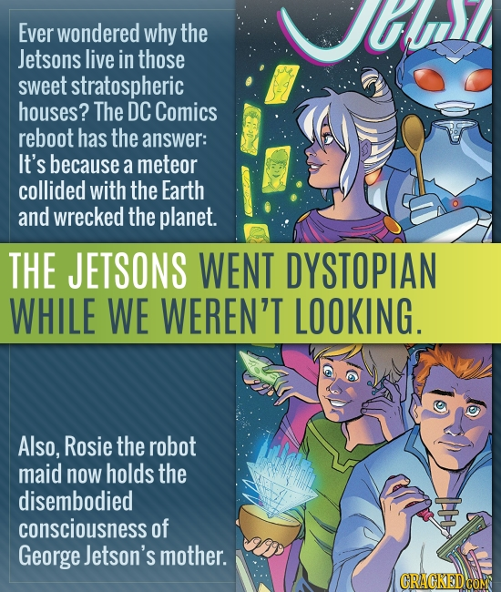 Ever wondered why the Jetsons live in those sWeet stratospheric houses? The DC Comics reboot has the answer: It's because a meteor collided with the E