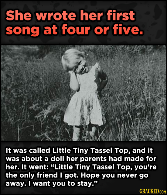16 Badass, Little-Known Dolly Parton Stories - She wrote her first song at four or five. It was called Little Tiny Tassel Top,