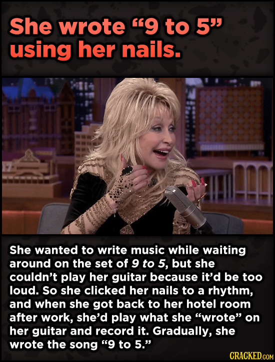 16 Badass, Little-Known Dolly Parton Stories - She wrote 9 to 5 using her nails. She wanted to write music while waiting