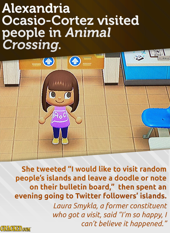 Alexandria Ocasio-Cortez visited people in Animal Crossing. AOC She tweeted I would like to visit random people's islands and leave a doodle or note