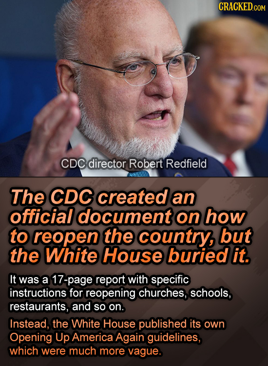 CDC director Robert Redfield The CDC created an official document on how to reopen the country, but the White House buried it. It was a 17-page report