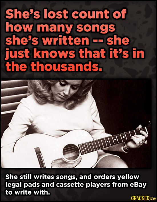 16 Badass, Little-Known Dolly Parton Stories - She's lost count of how many songs she's written ShE just knows that it's