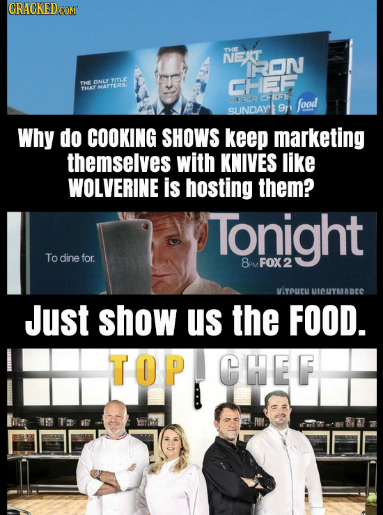 CRACKED THE NET IRON THE ONLY TITLC CHEF THAY MATTERS. PEFS -UFER food SUNDAYE 9r: Why do COOKING SHOWS keep marketing themselves with KNIVES like WOL