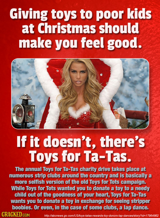 Giving toys to poor kids at Christmas should make you feel good. If it doesn't, there's Toys for Ta-Tas. The annual Toys for Ta-Tas charity drive take