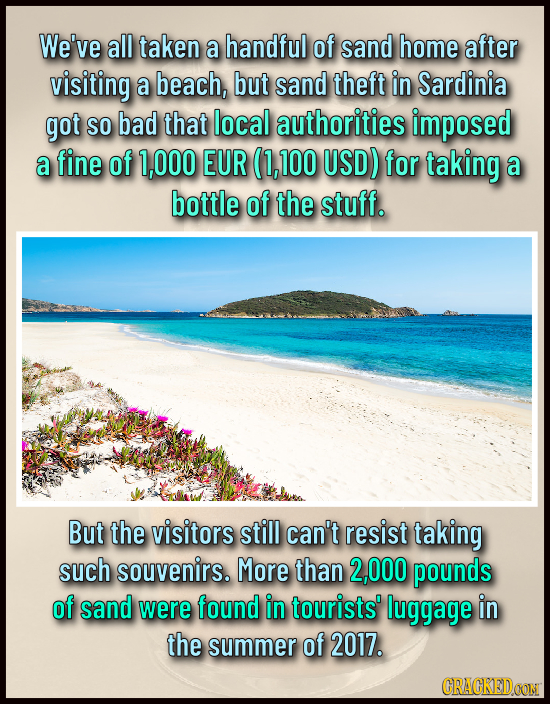 We've all taken a handful of sand home after visiting a beach, but sand theft in Sardinia got SO bad that local authorities imposed a fine of 1,000 EU