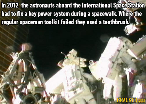 In 2012 the astronauts aboard the International Space Station had to fix a key power system during a spacewalk. Where the regular spaceman toolkit fai