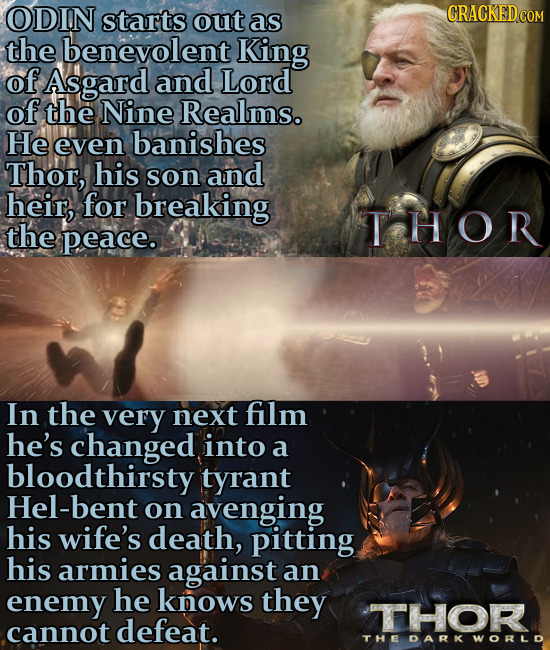 ODIN starts out as the benevolent King of Asgard and Lord of the Nine Realms. He even banishes Thor, his son and heir, for breaking TCH OR the peace.