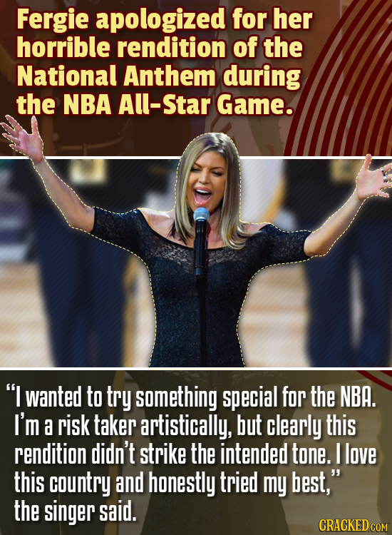 Fergie apologized for her horrible rendition of the National Anthem during the NBA All-Star Game. I wanted to try something special for the NBA. I'm