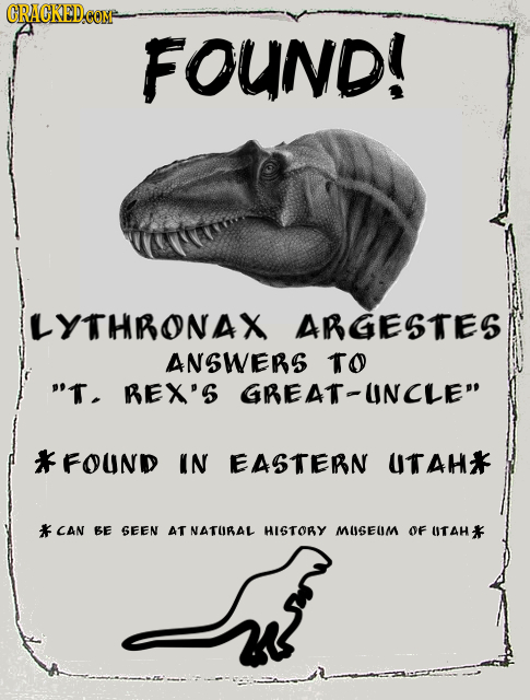 CRACKEDCO COMF FOUND! ILYTHRONAX ARGESTES ANSWERS to T. BEX'S GREAT-UNCLE FOUND IN EASTERN UTAH* F CAN BE SEEN AT NATURAL HISTORY MUSEUM OF UTAH