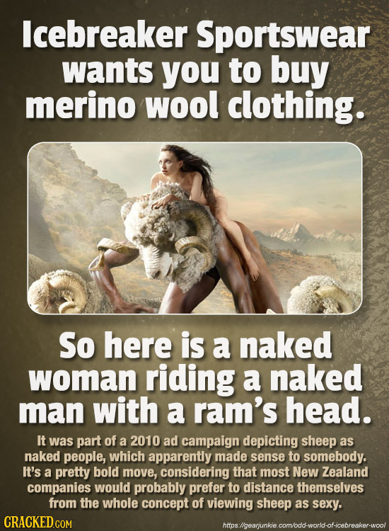 lcebreaker Sportswear wants you to buy merino wool clothing. So here is a naked woman riding a naked man with a ram's head. IT was part of a 2010 ad c