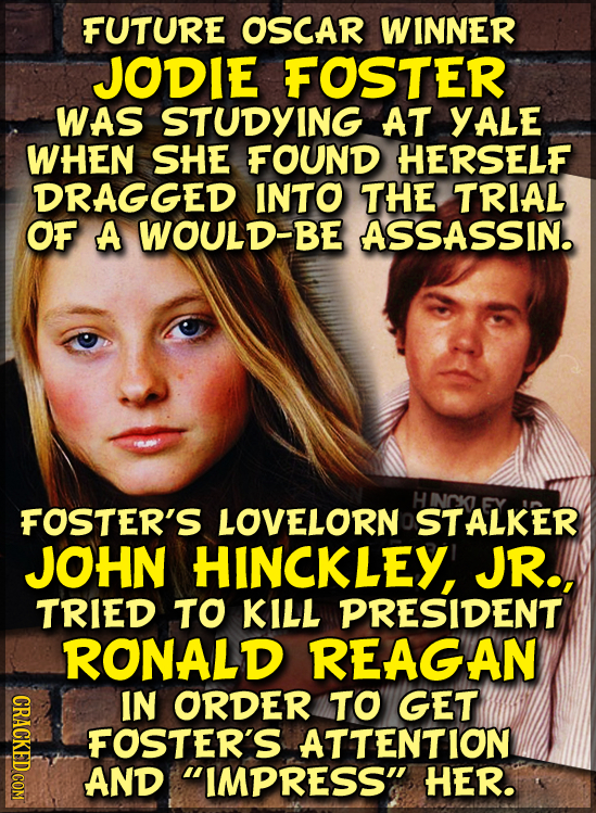 FUTURE OSCAR WINNER JODIE FOSTER WAS STUDYING AT YALE WHEN SHE FOUND HERSELF DRAGGED INTO THE TRIAL OF A WOULD-BE ASSASSIN. HINGK FOSTER'S LOVELORN ST