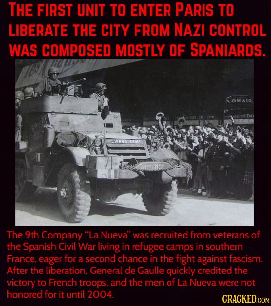 THE FIRST UNIT TO ENTER P ARIS TO LIBERATE THE CITY FROM NAZI CONTROL WAS COMPOSED MOSTLY OF SPANIARDS. LOMAA SPANAT CANIO The 9th Company La Nueva