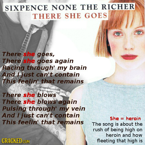 SIXPENCE NONE THE RICHER THERE SHE GOES There she goes, There she goes again Racing through' my brain And I just can't contain This feelin' that remai