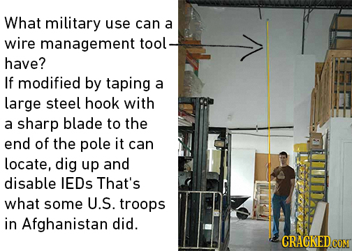 What military use can a wire management tool have? If modified by taping a large steel hook with a sharp blade to the end of the pole it can locate, d