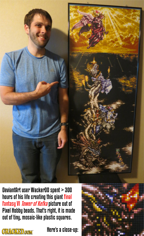 Deviantart user Wackergo spent > 300 hours of his life creating this giant final Fantasy VI Tower of Kefka picture out of Pixel Hobby beads. That's ri