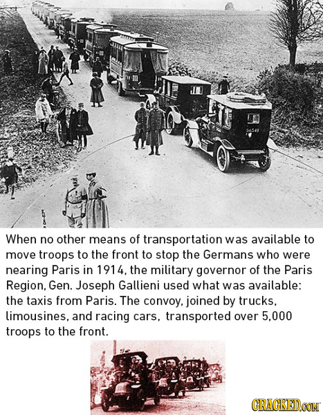 When no other means of transportation was available to move troops to the front to stop the Germans who were nearing Paris in 1914. the military gover