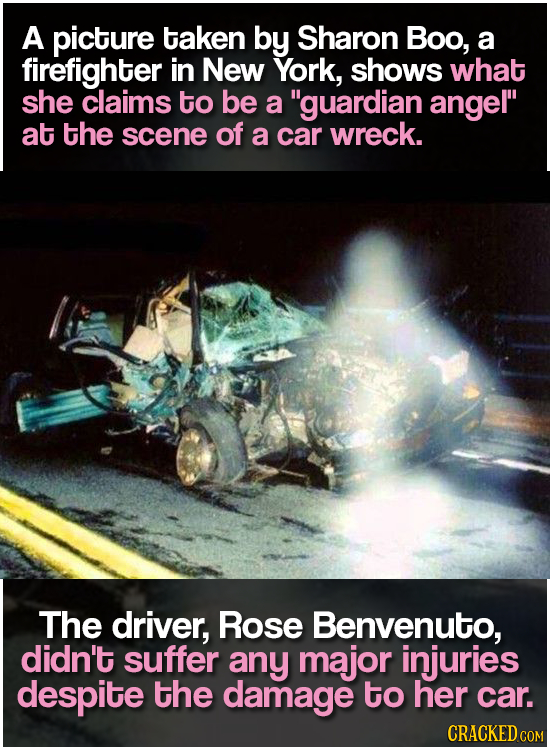 A picture taken by Sharon Boo, a firefighter in New York, shows what she claims to be a guardian angel at the scene of a car wreck. The driver, Rose