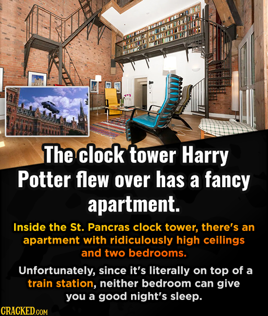 Aa Irae The clock tower Harry Potter flew over has a fancy apartment. Inside the St. Pancras clock tower, there's an apartment with ridiculously high