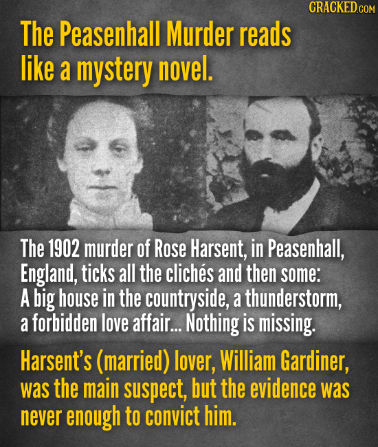 The Peasenhall Murder reads like a mystery novel. The 1902 murder of Rose Harsent, in Peasenhall, England, ticks all the cliches and then some: A big