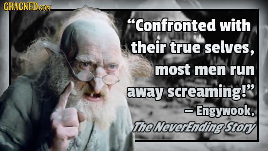 CRACKEDCON Confronted with their true selves, most men run away screaming! Engywook, The NeverEnding Stoy
