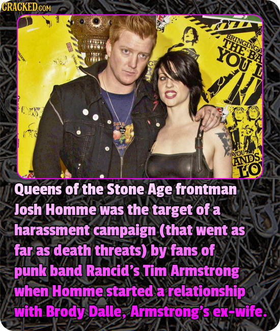 CRACKEDC COM RBRINGING THE YOU B YOU ANIDS IO Queens of the Stone Age frontman Josh Homme was the target of a harassment campaign (that went as far as