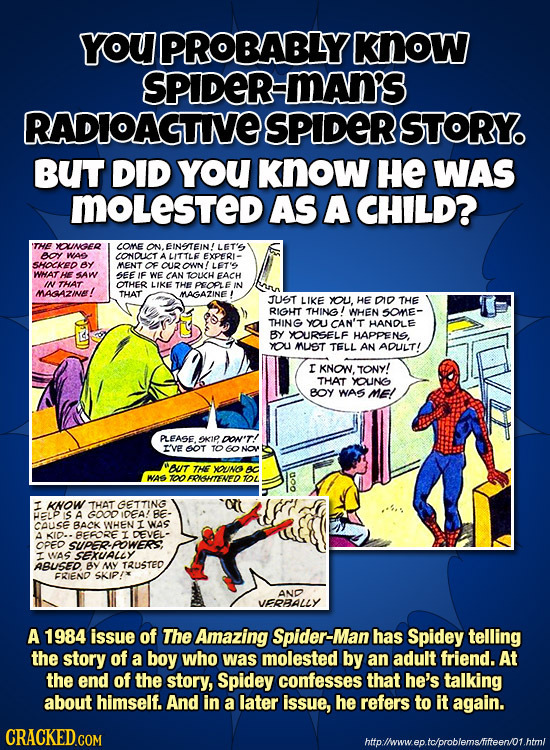 YOUPROBABLYI Know SPIDER Mams RADIOAGTINE SPIDER STORY. BUT DID YOU Know HE WAS MOLESTED AS A CHILD? THE XUNGER COME EINSSTEIN! LET'E eoy WAs LONDUCT