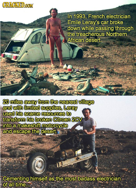 CRACKEDCON In 1993, French electrician Emile Leray's car broke down while passing through the treacherous Northern African desert 20 miles away from t