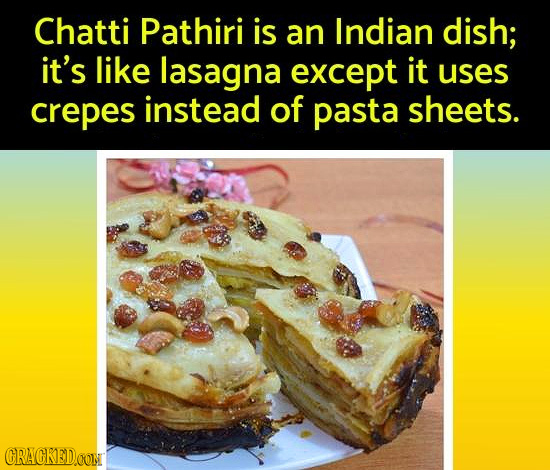 Chatti Pathiri is an Indian dish; it's like lasagna except it uses crepes instead of pasta sheets. CRACKEDCON