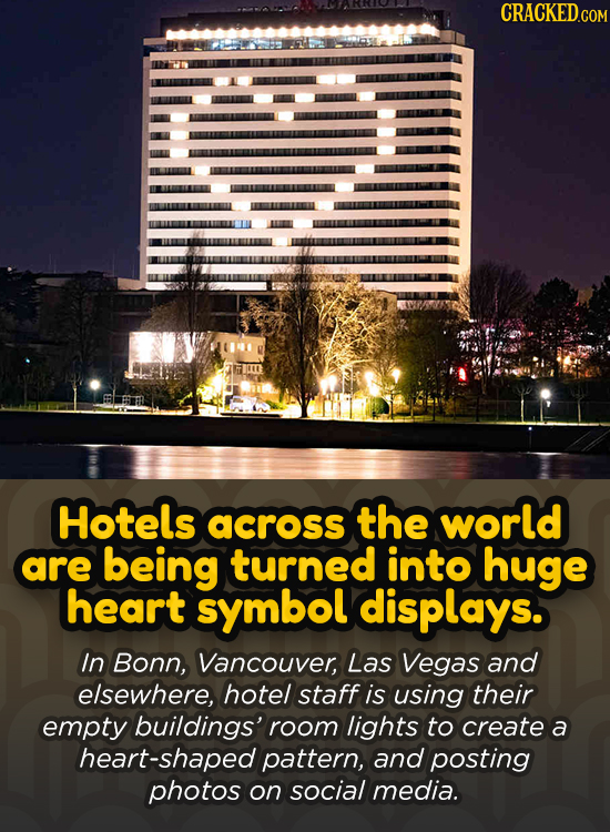 Hotels across the world are being turned into huge heart symbol displays. In Bonn, Vancouver, Las Vegas and elsewhere, hotel staff is using their empt