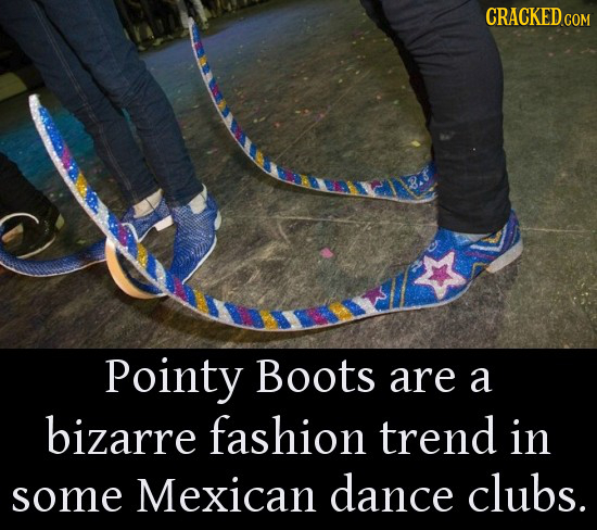 CRACKED Pointy Boots are a bizarre fashion trend in some Mexican dance clubs.