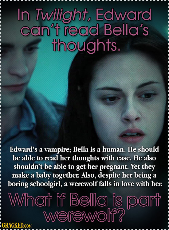 In Twilight, Edward can't read Bella's thoughts. Edward's a vampire; Bella is a human. He should be able to read her thoughts with ease. He also shoul