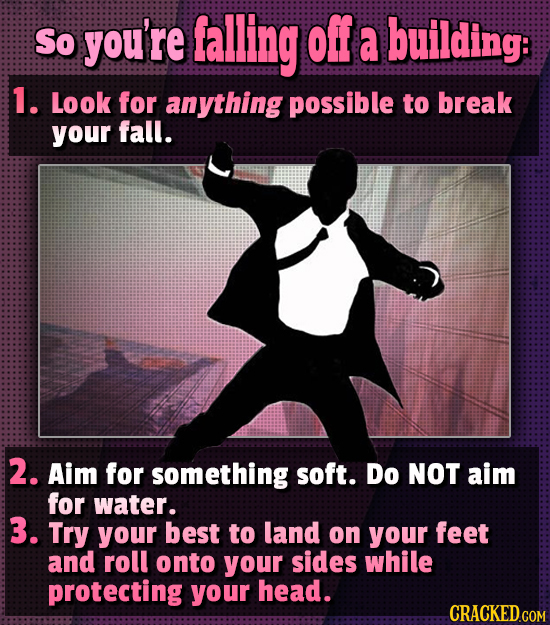 Awesome Survival Tips For Wildly Unlikely Scenarios